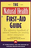 img - for The Natural Health First-Aid Guide: The Definitive Handbook of Natural Remedies for Treating Minor Emergencies book / textbook / text book