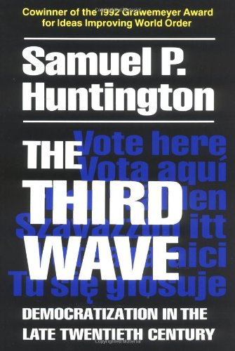 The Third Wave: Democratization in the Late 20th Century...