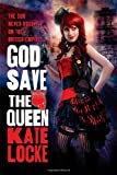 God Save the Queen: Book One of the Immortal Empire