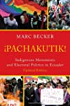 Pachakutik: Indigenous Movements and...