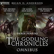 The Godling Chronicles Omnibus: Books 1-3 (       UNABRIDGED) by Brian D. Anderson Narrated by Derek Perkins