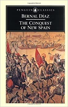 By Bernal Diaz del Castillo - The Conquest of New Spain (Penguin