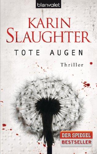 Buchseite und Rezensionen zu 'Tote Augen: Thriller' von Karin Slaughter