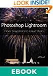 Photoshop Lightroom: From Snapshots t...