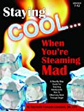 Staying Cool ... When You're Steaming Mad & CD