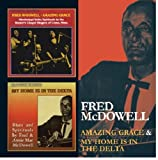 Fred McDowell Amazing Grace & My Home Is In The Delta
