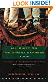 All Quiet on the Orient Express: A Novel