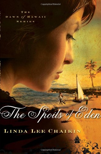 The Spoils Of Eden (The Dawn Of Hawaii Series: Book One)