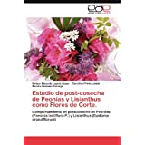 Estudio de post-cosecha de Peonías y Lisianthus como Flores de Corte.: Comportamiento en postcosecha de Peonías...