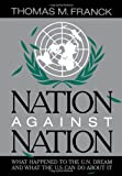 img - for Nation Against Nation: What Happened to the U.N. Dream and What the U.S. Can Do About It book / textbook / text book