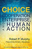 img - for Choice: Cooperation, Enterprise, and Human Action book / textbook / text book
