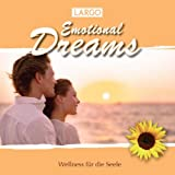 Emotional Dreams - Instrumentalmusik Zum Träumen Und Entspannen (Gema-Frei)