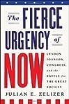 The Fierce Urgency of Now: Lyndon Joh...