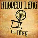 The Nixy | Andrew Lang