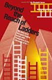 img - for Beyond the Reach of Ladders book / textbook / text book