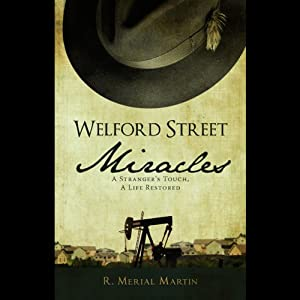 Welford Street Miracles: A Stranger's Touch, A Life Restored | [R. Merial Martin]