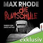 Die Blutschule (       ungekürzt) von Max Rhode Gesprochen von: David Nathan