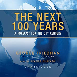 The Next 100 Years (excerpt) | [George Friedman]