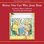 Better Not Get Wet, Jesse Bear | Nancy White Carlstrom
