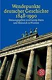 img - for Wendepunkte deutscher Geschichte 1848 - 1990. book / textbook / text book