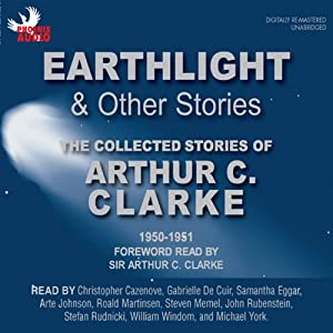 Earthlight & Other Stories: The Collected Stories of Arthur C. Clarke 1950-1951 | [Arthur C. Clarke]