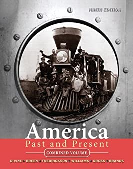 America Past & Present, Combined Volume (9th Edition) (MyHistoryLab Series)
