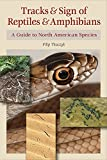 Tracks & Sign of Reptiles and Amphibians: A Guide to North American Species