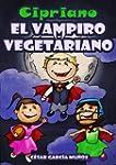 Cipriano, el vampiro vegetariano. Nov...