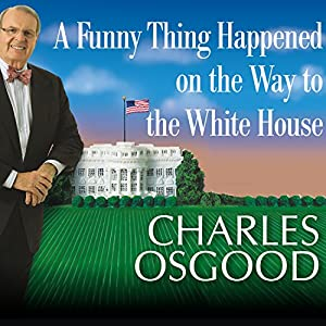 A Funny Thing Happened on the Way to the White House Audiobook