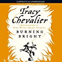 Burning Bright Audiobook by Tracy Chevalier Narrated by Cornelius Garrett