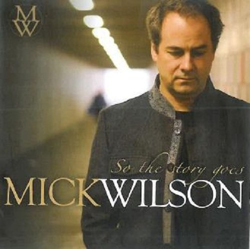 Mick Wilson - So the Story Goes