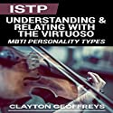 ISTP: Understanding & Relating with the Virtuoso: MBTI Personality Types Audiobook by Clayton Geoffreys Narrated by David Randall Hunter