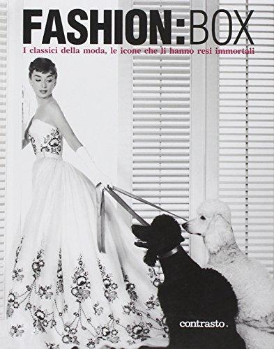 Fashion:Box. I classici della moda, le icone che li hanno resi immortali