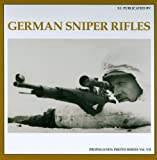GERMAN SNIPER RIFLES (The Propaganda Photo Series)