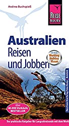 Australien - Reisen und Jobben: mit dem Working Holiday Visum