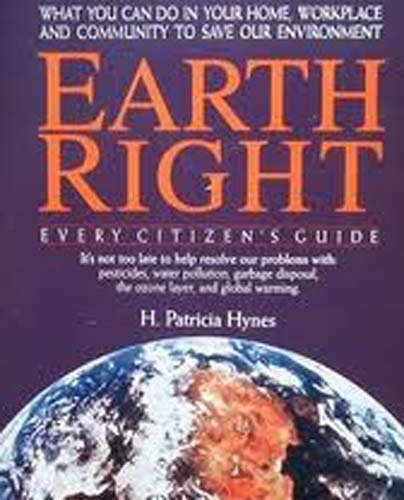 EarthRight: What You Can Do in Your Home, Workplace and Community to Save Our Environment