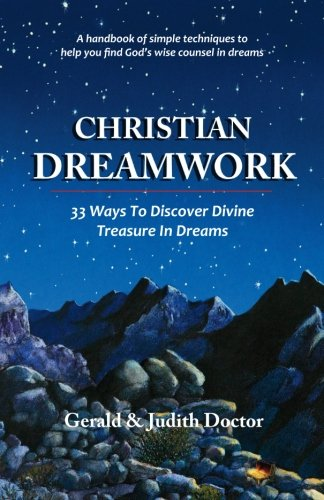 Christian Dreamwork: 33 Ways To Discover Divine Treasure In Dreams