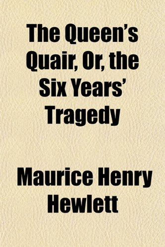 The Queen's Quair, Or, the Six Years' Tragedy