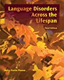 Language disorders across the lifespan /