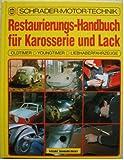 Restaurierungs-Handbuch für Karosserie und Lack. Oldtimer - Youngtimer - Liebhaberfahrzeuge