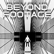 Beyond Footage | Lee Isserow