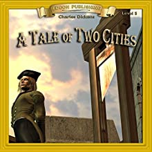 A Tale of Two Cities: Bring the Classics to Life | Livre audio Auteur(s) : Charles Dickens Narrateur(s) :  Iman