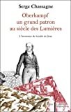img - for Oberkampf : Un grand patron au si??cle des Lumi??res by Serge Chassagne (2015-03-11) book / textbook / text book