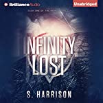 Infinity Lost: The Infinity Trilogy, Book 1   S. Harrison
