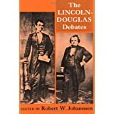 The Lincoln-Douglas Debates of 1858by Robert W. Johannsen