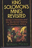 King Solomon's Mines Revisited: Western Interests and the Burdened History of Southern Africa (0465037232) by William Minter