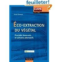 Eco-extraction du végétal - Procédés innovants et solvants alternatifs