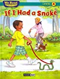img - for If I Had a Snake ( We Read Phonics - Level 4 (Hardcover)) (We Read Phonics - Level 4 (Cloth)) book / textbook / text book