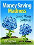 Saving Money on Utilities (Money Saving Madness)