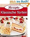 Klassische Torten: Die beliebtesten R...